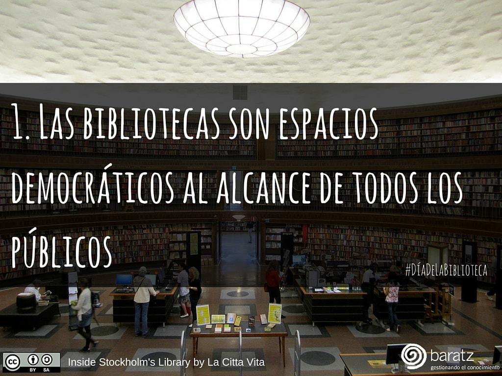 1. Las bibliotecas son espacios democráticos al alcance de todos los públicos