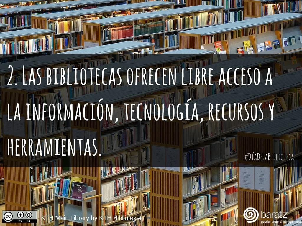 2. Las bibliotecas ofrecen libre acceso a la información, tecnología, recursos y herramientas