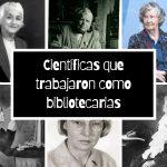 7 mujeres científicas que trabajaron como bibliotecarias