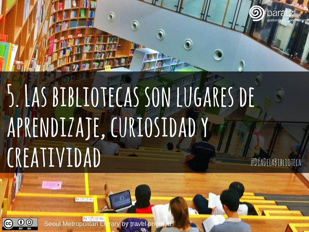 5. Las bibliotecas son lugares de aprendizaje, curiosidad y creatividad