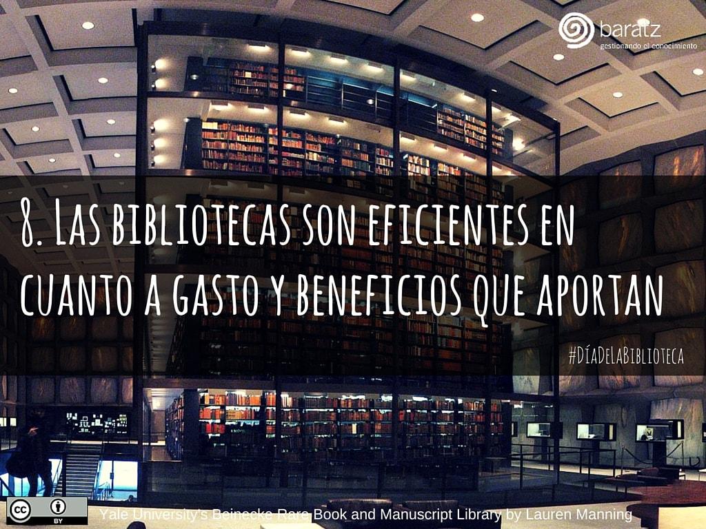 8. Las bibliotecas son eficientes en cuanto a gasto y beneficios que aportan