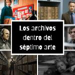 6 películas en las que los archivos tuvieron un papel protagonista… pero hay más